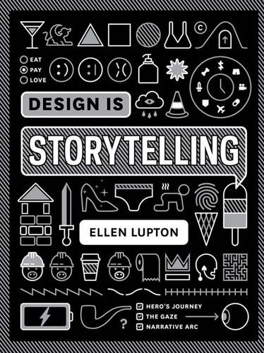 design is storytelling Ellen Lupton