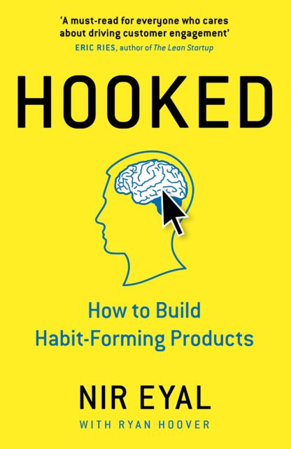 Hooked. How to Build Habit-Forming Products